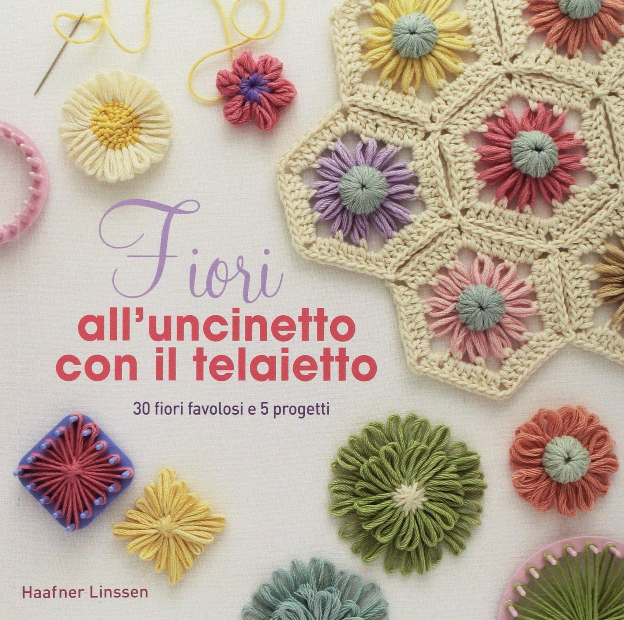 Fiori Alluncinetto.Amazon Com Fiori All Uncinetto 9788865209424 Linssen Haafner