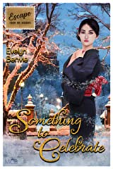 Something to Celebrate: Escape from the Holidays Kindle Edition