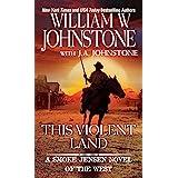 This Violent Land (A Smoke Jensen Novel of the West)