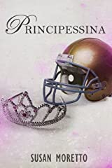 Principessina (The Troubled Teen Series Vol. 1) (Italian Edition) Kindle Edition