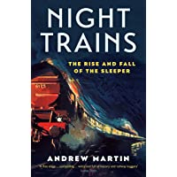 Night Trains: The Rise and Fall of the Sleeper