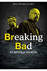 Breaking Bad: Der inoffizielle Serienguide (German Edition) Kindle Edition