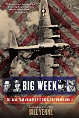 Big Week: Six Days that Changed the Course of World War II Kindle Edition