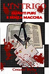 L'intrigo: Guanti puri e senza macchia: due donne coraggiose contro la ndrangheta in Calabria (I gialli di Saru Santacroce Vol. 5) (Italian Edition) Kindle Edition