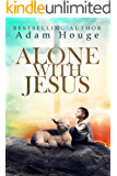 Alone With Jesus