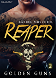 Reaper. Golden Guns 2 (Rocker Motorcycle Club)
