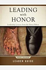 Leading with Honor: Leadership Lessons from the Hanoi Hilton - Group Training Leader Guide Paperback