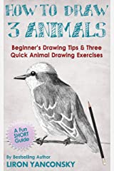 How to Draw 3 Animals: Beginner's Drawing Tips & Three Quick Animal Drawing Exercises (Monkeys, Bird and Cat) Kindle Edition