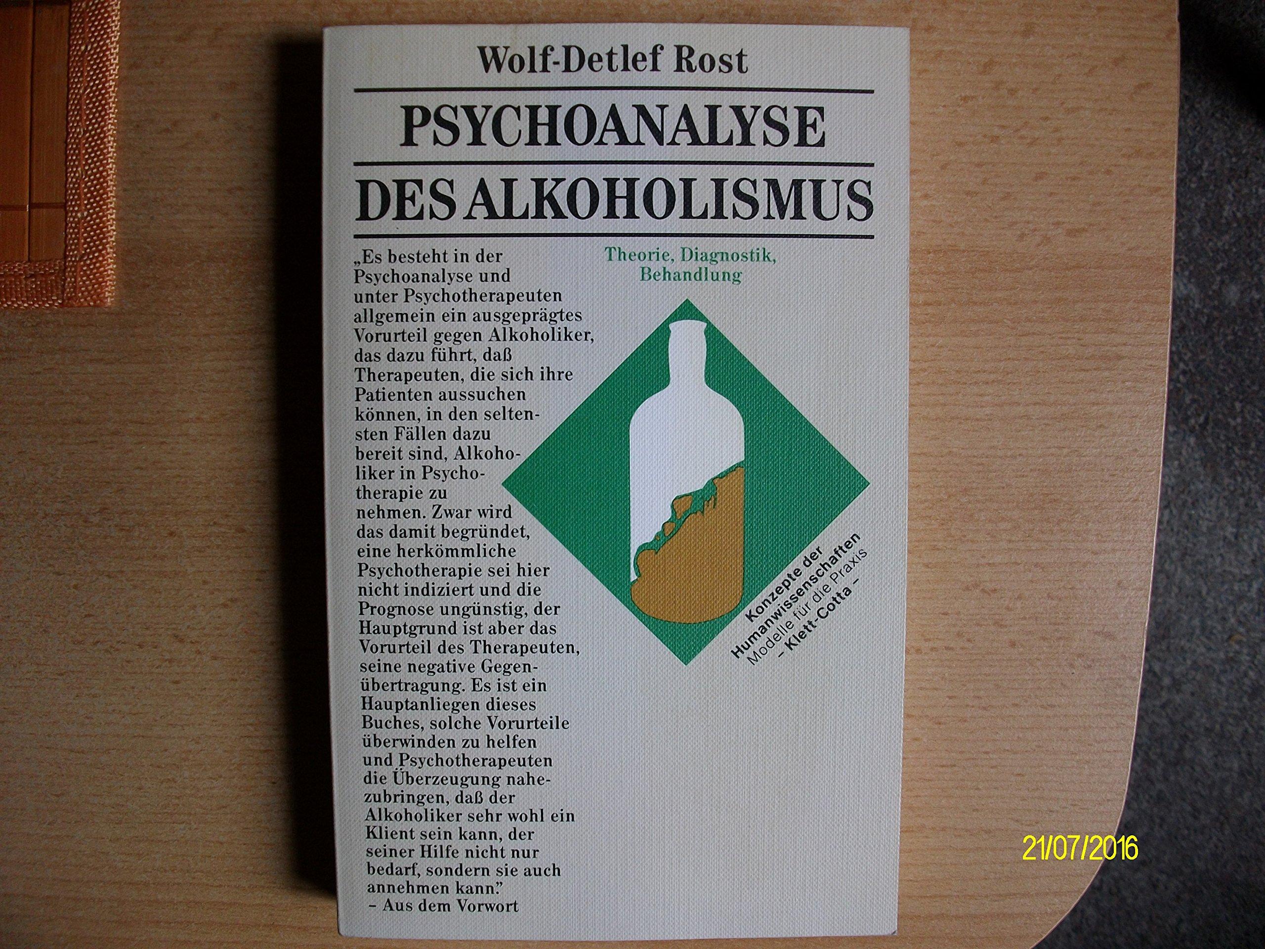Psychoanalyse des Alkoholismus: Theorie, Diagnostik, Behandlung