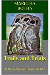 Trails and Trials: An African Adventure - Fauna Park Tales Kindle Edition