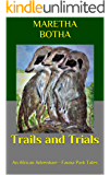 Trails and Trials: An African Adventure - Fauna Park Tales
