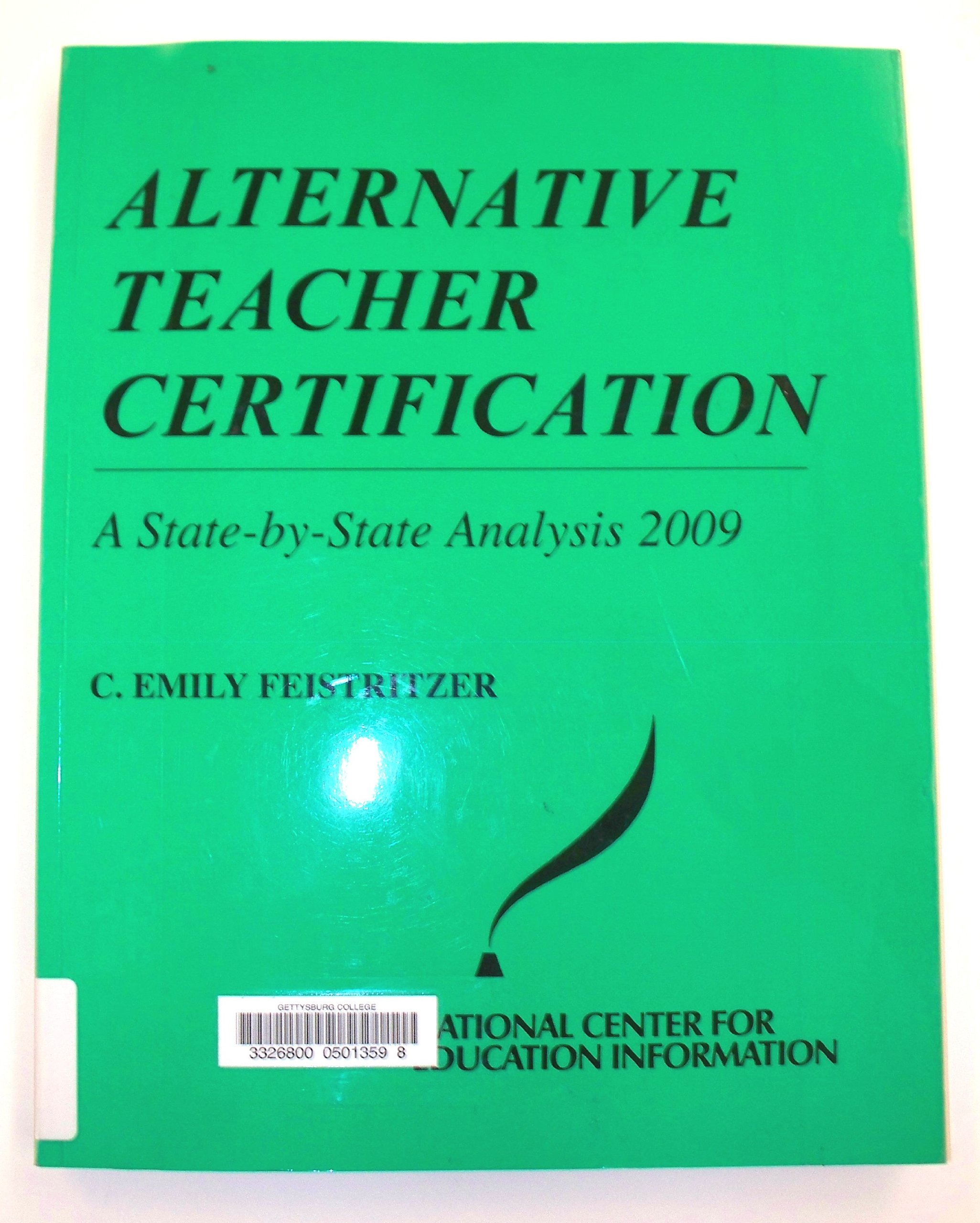 Alternative Teacher Certification A State By State Analysis 2009