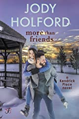 More Than Friends (Kendrick Place Book 1) Kindle Edition