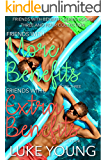 Friends With Benefits Series (Books Three and Four Collection)