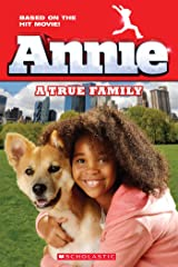 Annie: A True Family (Movie Tie-In) (Scholastic Readers) Kindle Edition