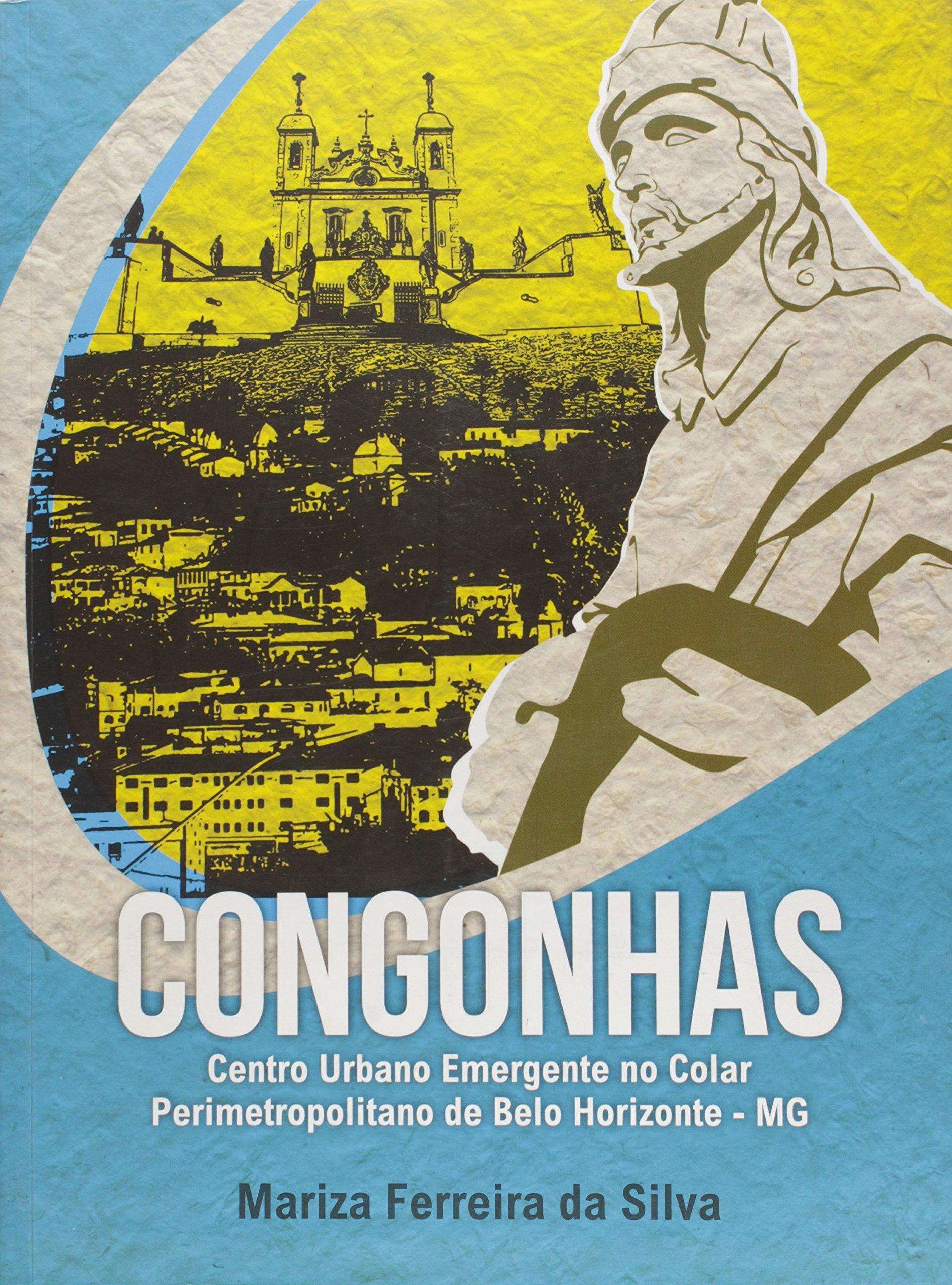 Download Congonhas: Centro Urbano Emergente no Colar Perimetropolitano de Belo Horizonte - Mg pdf