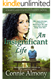 An Insignificant Life: A contemporary Christian Romantic Suspense (The Maryland State University Series Book 2)