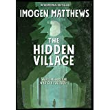 The Hidden Village: A completely gripping and unforgettable World War 2 historical novel (Untold WW2 Stories Book 1)
