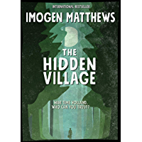 The Hidden Village: A Gripping and Unforgettable Story of Survival set in WW2 Holland (Untold WW2 Stories Book 1) (English Edition)