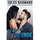 Mehr als nur Freunde (Die Männer aus Lake Tahoe 4) (German Edition)