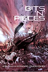 Bits 'n' Pieces: A Collection of Horror Shorts, Drabbles, and Dark Poetry Kindle Edition