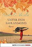 Unter dem Safranmond: Roman