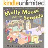 Molly Mouse Visits The Seaside: Fun Rhyming Bedtime Story - Picture Book / Beginner Reader (for ages 3-6) (Top of the Wardrobe Gang Picture Books 16)