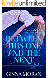 Between This One and the Next (When Souls Collide Book 1)
