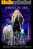 When Darkness Reigns (Alexa O'Brien Huntress Book 16)