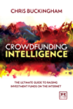 Crowdfunding Intelligence: The No-Nonsense Guide to Raising Investment Funds on the Internet