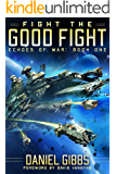 Fight the Good Fight (Echoes of War Book 1)