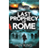 Last Prophecy of Rome: A gripping action-packed conspiracy thriller