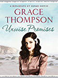 Unwise Promises (Holidays at Home Book 5)