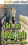 Sé más Inteligente: Desarrolla habilidades de percepción espacial, pensamiento lógico y lateral, además de pensamiento...