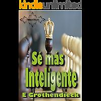 Sé más Inteligente: Desarrolla habilidades de percepción espacial, pensamiento lógico y lateral, además de pensamiento lógico matemático.  (Spanish Edition)