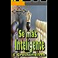 Sé más Inteligente: Desarrolla habilidades de percepción espacial, pensamiento lógico y lateral, además de pensamiento lógico matemático.