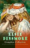 ELSIE DINSMORE Complete Collection – 28 Timeless Children Classics in One Premium Edition: Elsie Dinsmore, Elsie's Holidays at Roselands, Elsie's Girlhood, ... with Grandma Elsie… (English Edition)
