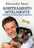 ADESTRAMENTO INTELIGENTE - Como treinar seu cão e resolver problemas de comportamento