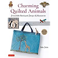 Charming Quilted Animals: Irresistible Patchwork Designs & Accessories (Includes Pull-Out Template Sheets)