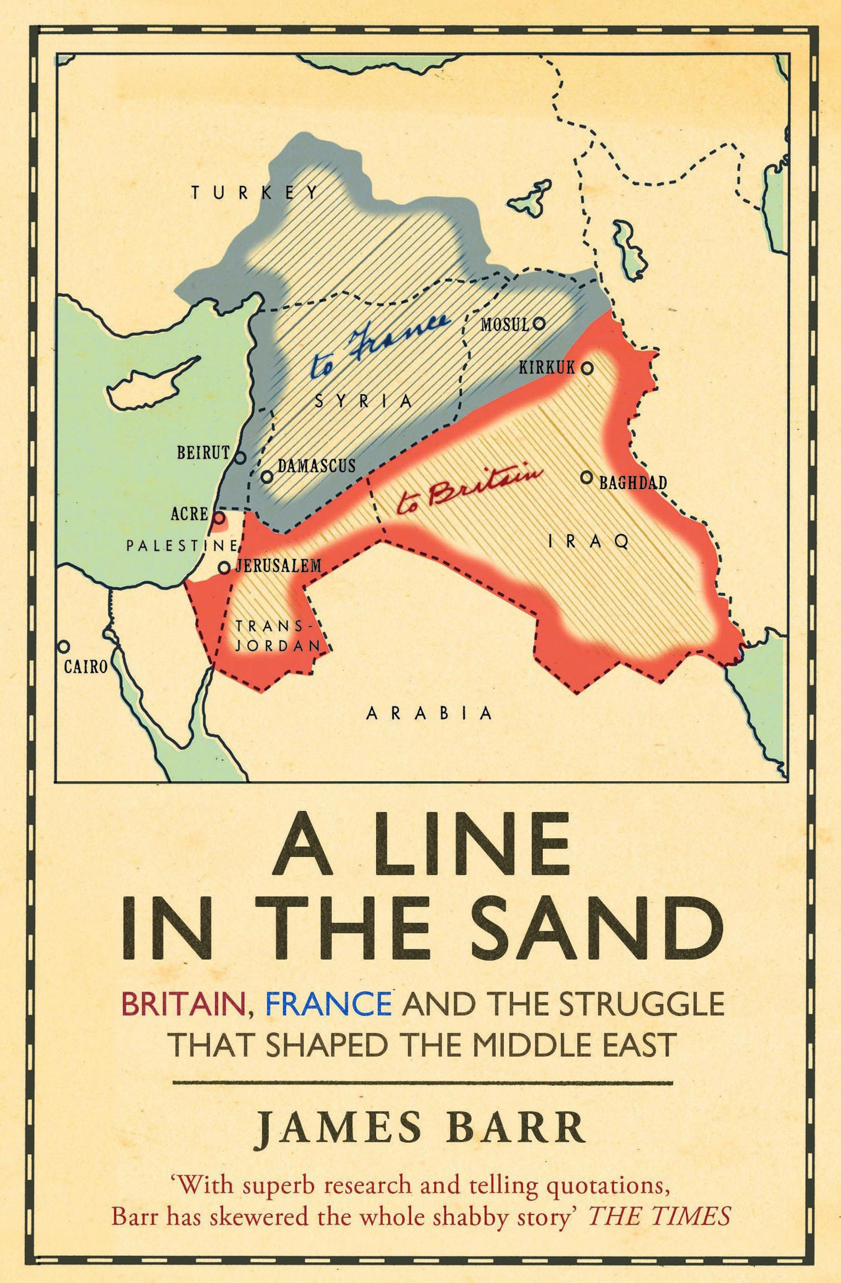 A Line in the Sand Britain France and the struggle that shaped the