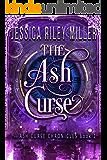 The Ash Curse (The Ash Curse Chronicles Book 1)