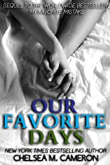 Our Favorite Days (My Favorite Mistake, Book 3) Kindle Edition