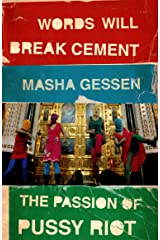 Words Will Break Cement: The Passion of Pussy Riot by Masha Gessen(1905-07-04) Paperback