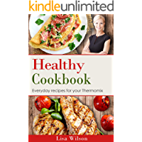 Healthy Cookbook: Everyday recipes for your Thermomix