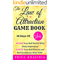 The Law of Attraction Game Book: 28 Days of Love: SPARK Your Self Worth With Daily Inspiration. IGNITE Your Self Esteem and Self Confidence With FUN!