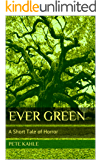 Ever Green: A Short Tale of Horror