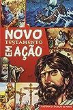 Novo Testamento em Ação. A História da Salvação do Mundo