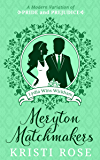 Meryton Matchmakers Book 3: A Modern Pride and Prejudice Variation: Lydia Wins Wickham