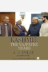 Kashmir: The Vajpayee Years Audible Audiobook