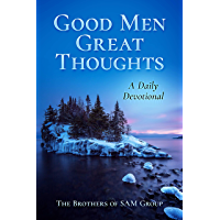 Good Men Great Thoughts: A Daily Devotional (English Edition)